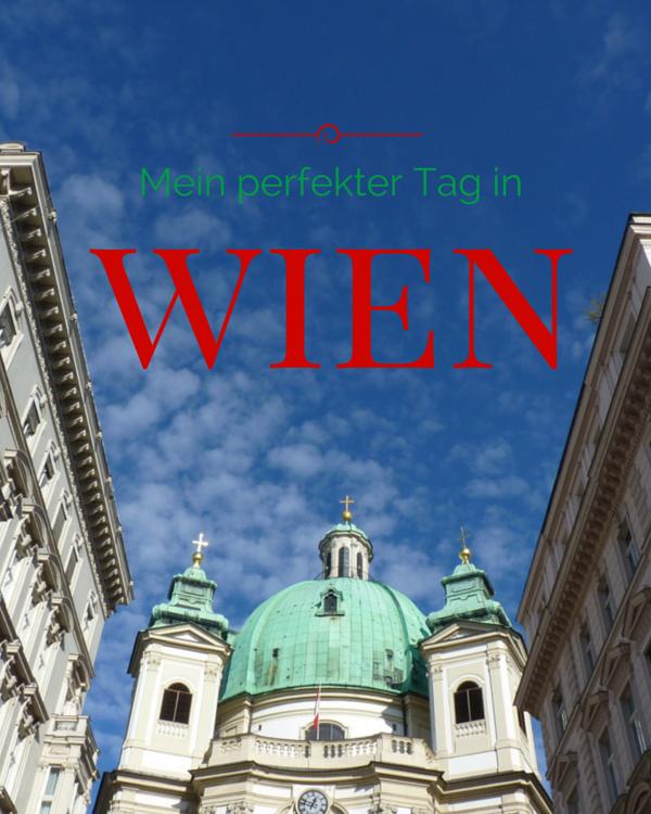 Mein perfekter Tag in Wien