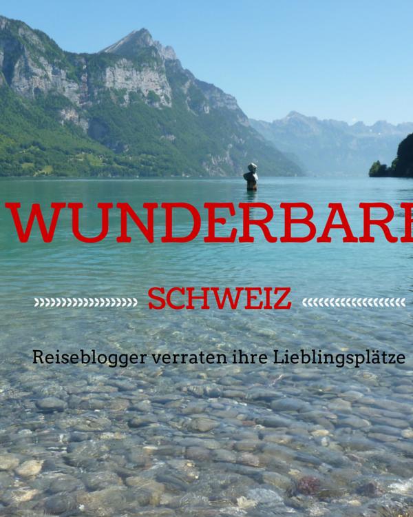 Reiseblogger verraten ihre Schweizer Lieblingsplätze