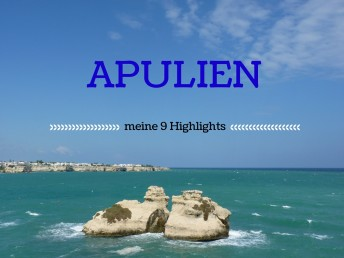 Apulien Highlights