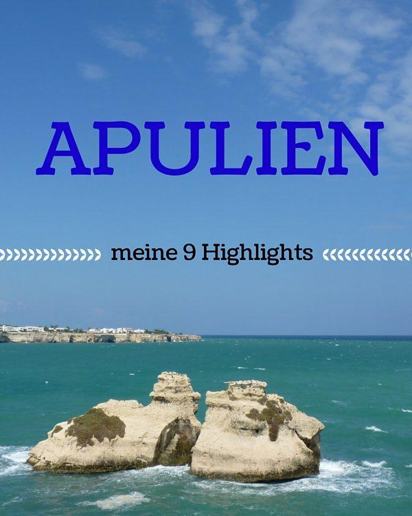 Reisetipps Apulien: Meine 9 Highlights