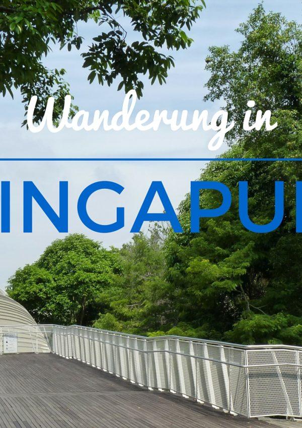 Wanderung durch das grüne Singapur