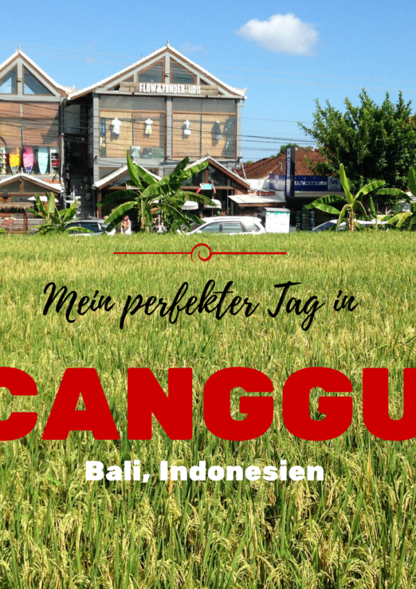 Mein perfekter Tag in Canggu