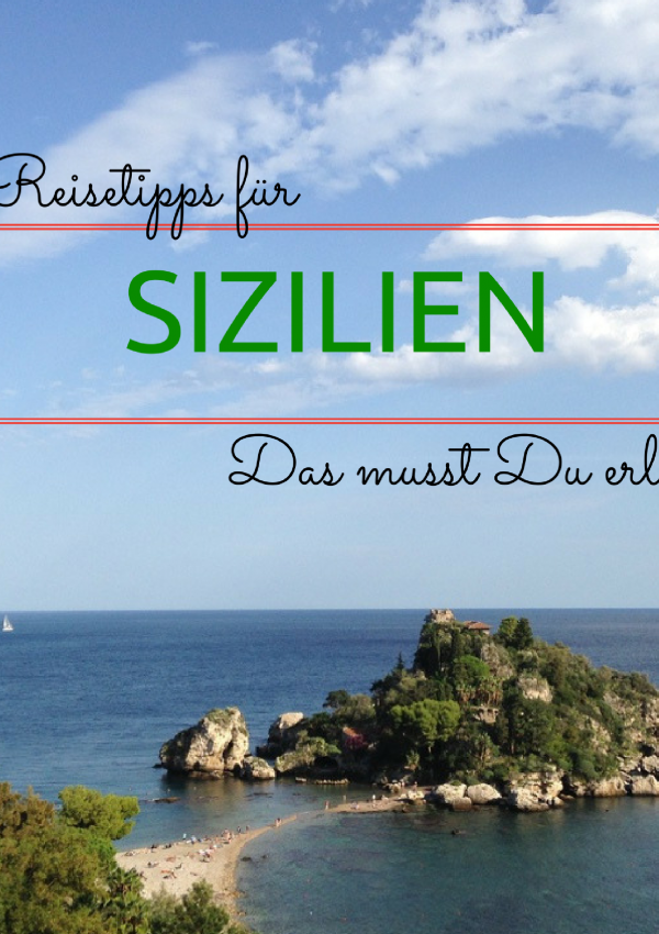 Reisetipps für Sizilien: Das musst Du unbedingt erleben