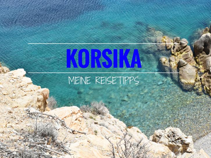 Reisetipps Korsika Reiseblog Travel Sisi