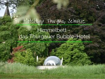 Himmelbett - das Thurgauer Bubble-Hotel