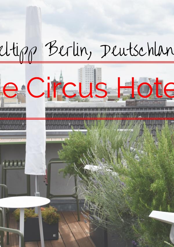 Hoteltipp Berlin: Mittendrin wohnen im The Circus Hotel