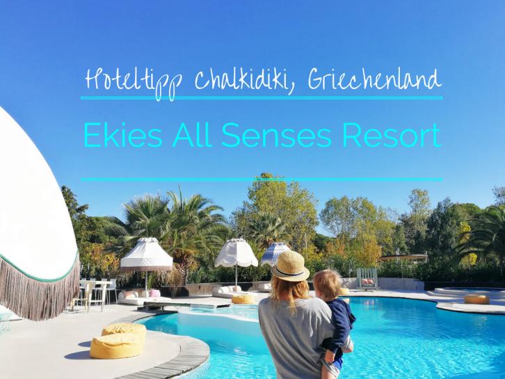 Ekies All Senses Resort Hoteltipp Chalkidiki