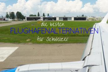 Flughafenalternativen für Schweizer