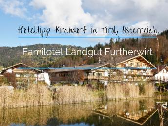 Familotel Landgut Furtherwirt Kirchdorf in Tirol Österreich