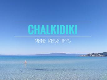 Reisetipps für Chalkidiki in Griechenland