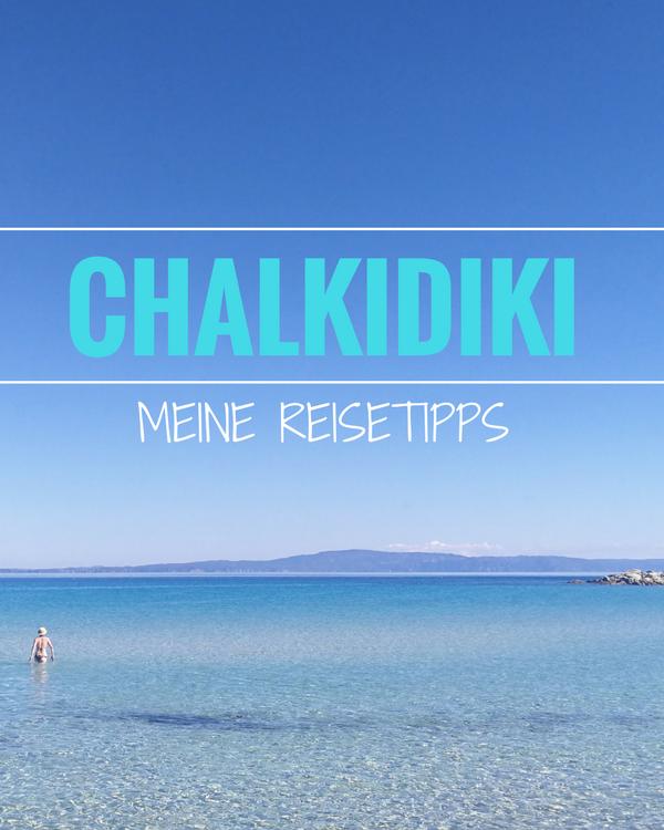 Perfekter Mittelmeertraum: Meine Reisetipps für Chalkidiki