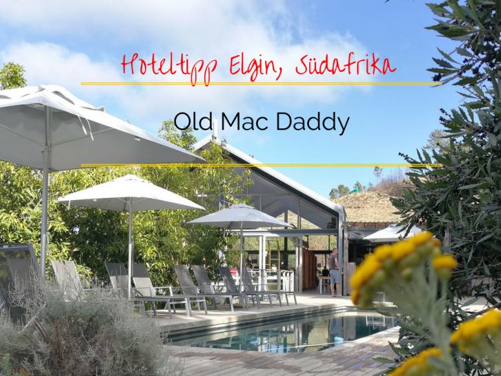 Old Mac Daddy Hoteltipp Elgin Südafrika