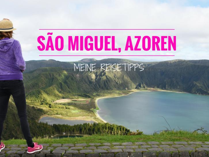 São Miguel Azoren Reisetipps