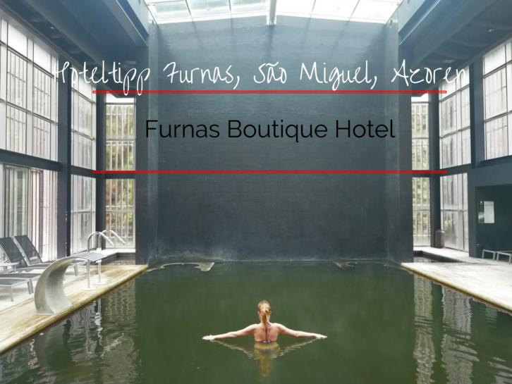 Hoteltipp Furnas Boutique Hotel São Miguel Azoren