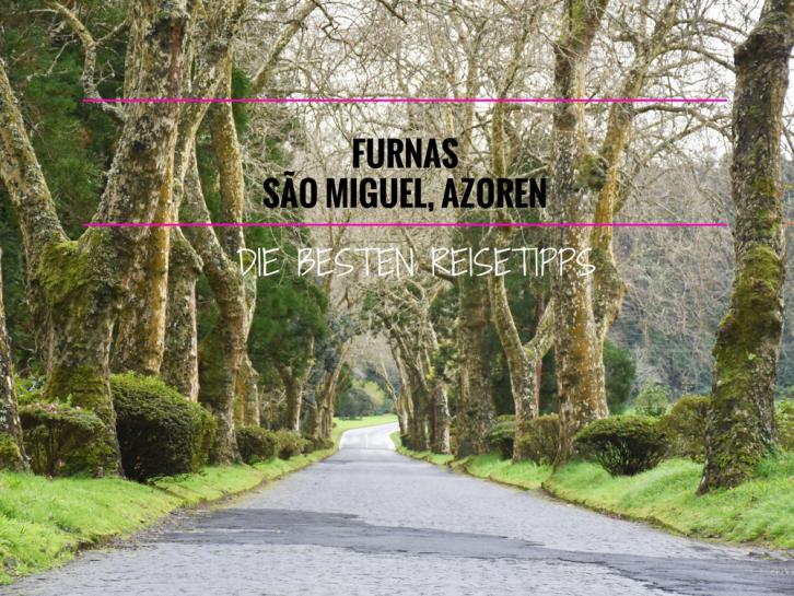 Reisetipps für Furnas São Miguel Azoren