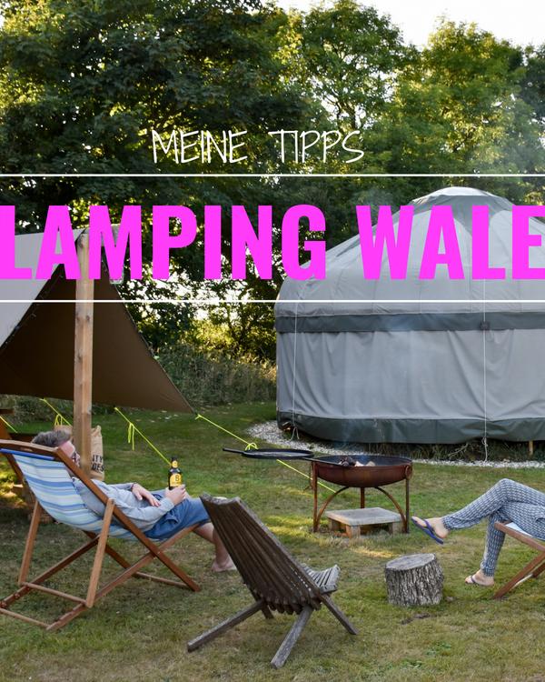 Glamping Wales: Meine Tipps für den perfekten Trip