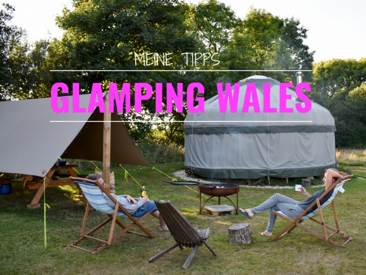 Glamping Wales Meine Tipps