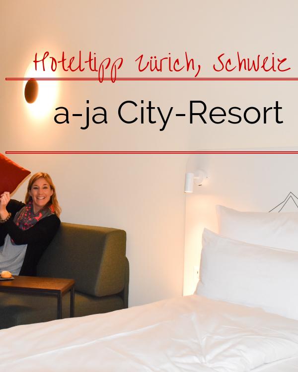 Hoteltipp Zürich: Stylisch und entspannt übernachten im a-ja City-Resort Zürich