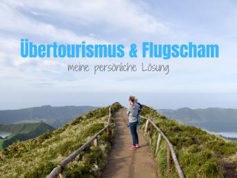Übertourismus und Flugscham Travel Sisi erklärt ihre persönliche Lösung