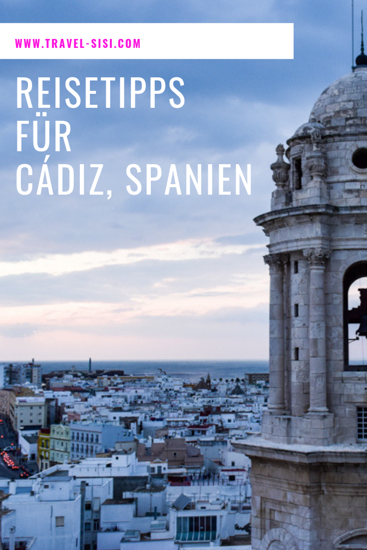 Die besten Reisetipps Cadiz Andalusien Spanien