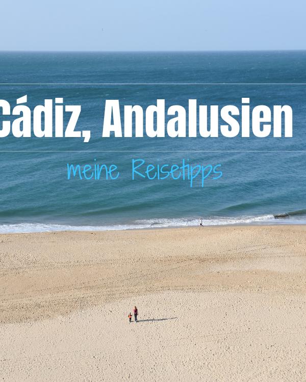 Cádiz, Andalusien: Meine Reisetipps für die älteste Stadt Europas