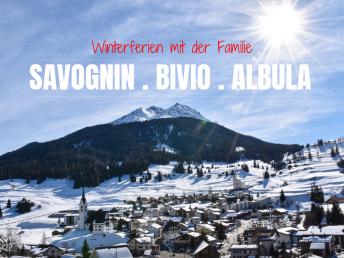 Winterferien mit der Familie Savognin Bivio Albula