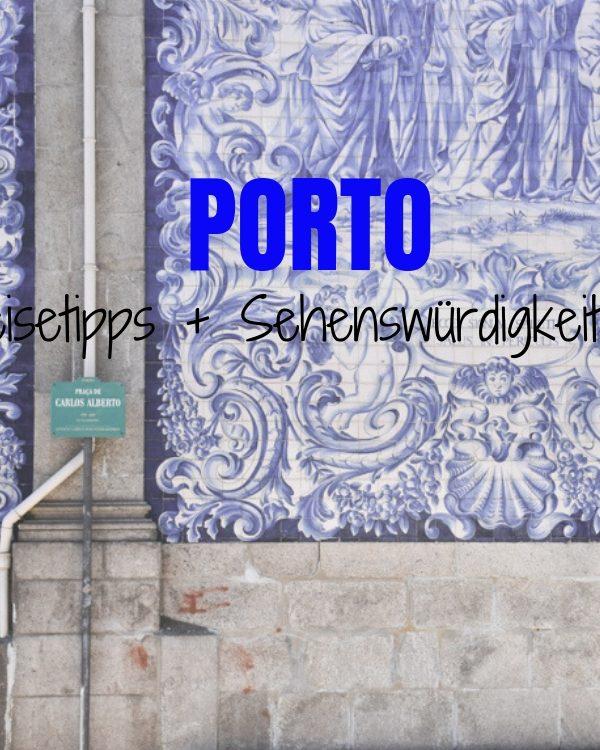 Porto Reisetipps: Die besten Sehenswürdigkeiten und Restaurants in der Stadt am Douro