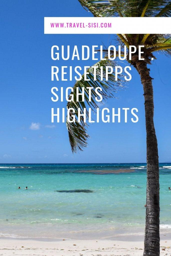 Guadeloupe Reisetipps Sights Restaurants Highlights
