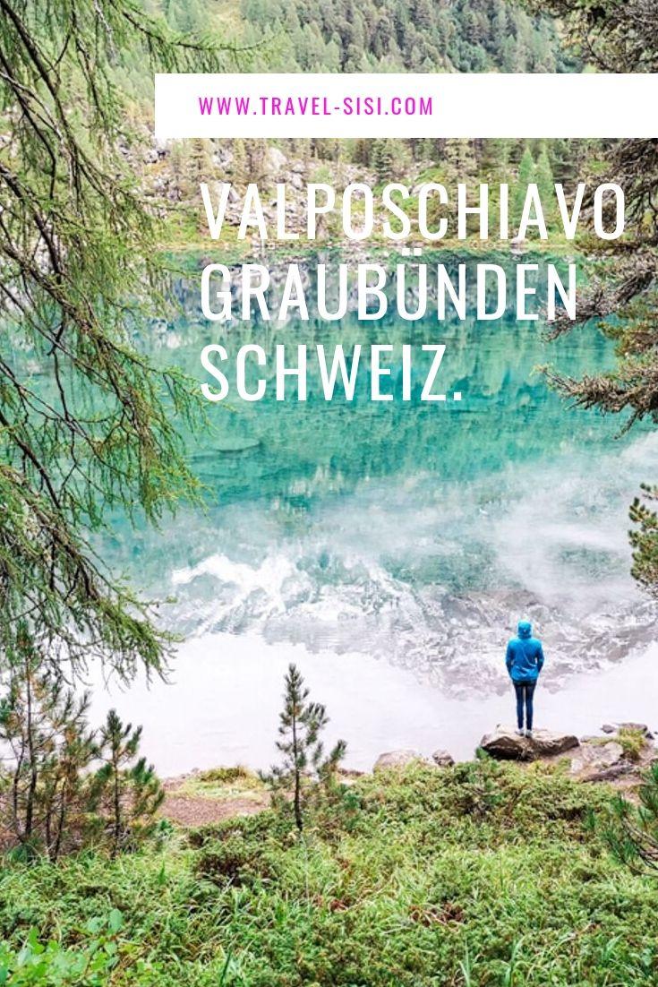 Valposchiavo Graubünden Schweiz Tipps Unterkunft Wanderung