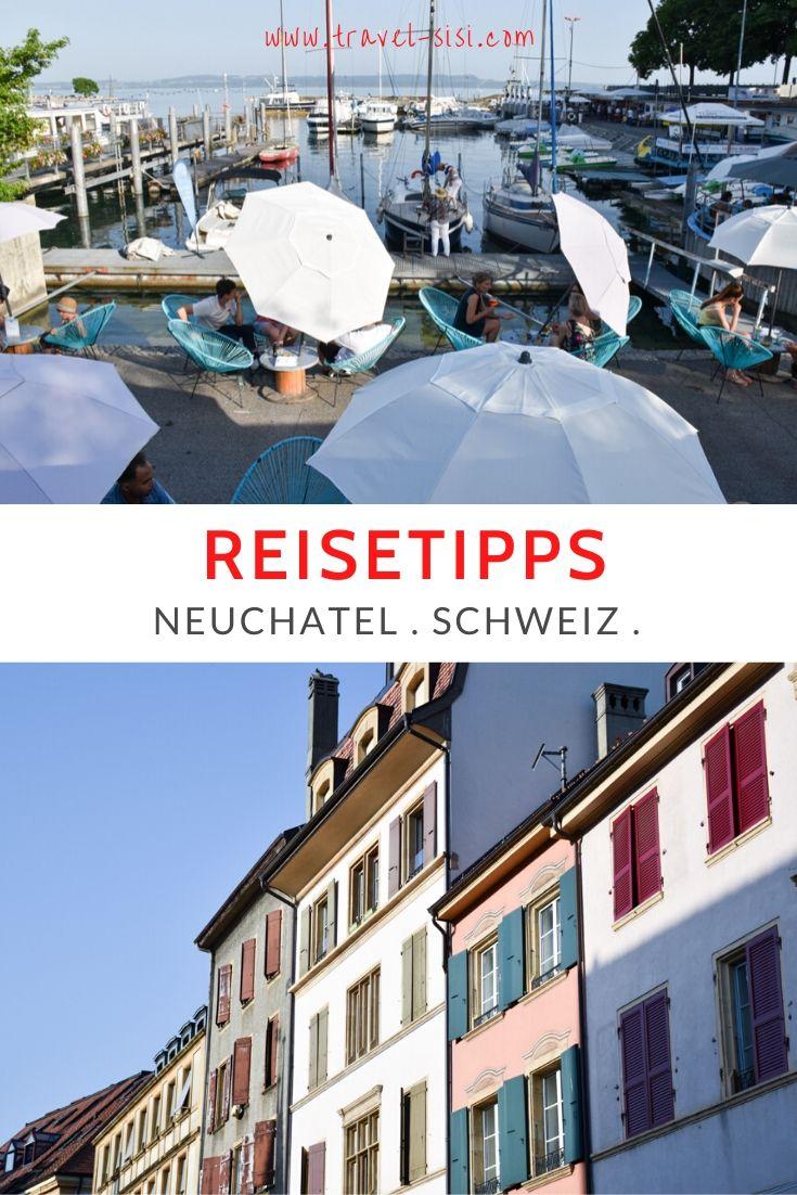 Die besten Reisetipps für Neuchatel Neuenburg Schweiz